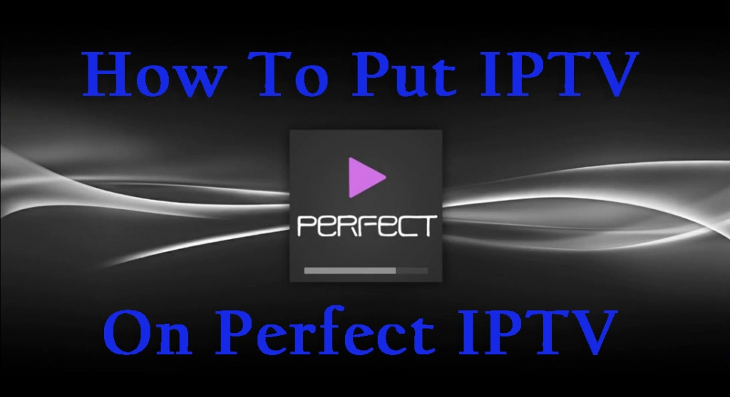 setting up perfect iptv player