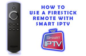 firestick remote & smart IPTV