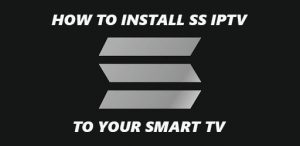 how to install ss iptv to your smart tv