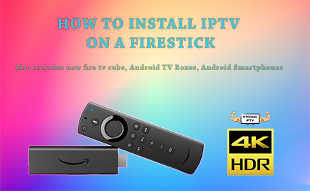 how to install iptv on the amazon firestick and firestick 4k
