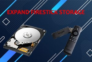 How To Expand Storage On The Amazon Firestick